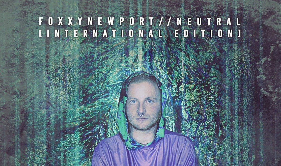 FoxxyNewport releases Neutral as an exclusive international edition via AnalogueTrash