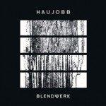 Haujobb – Blendwerk