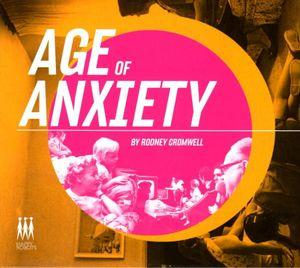 Rodney Cromwell – Age Of Anxiety