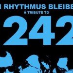 Expected in March: the Front 242 tribute 'Im Rhythms Bleiben (A Tribute To Front 242)' 3CD set