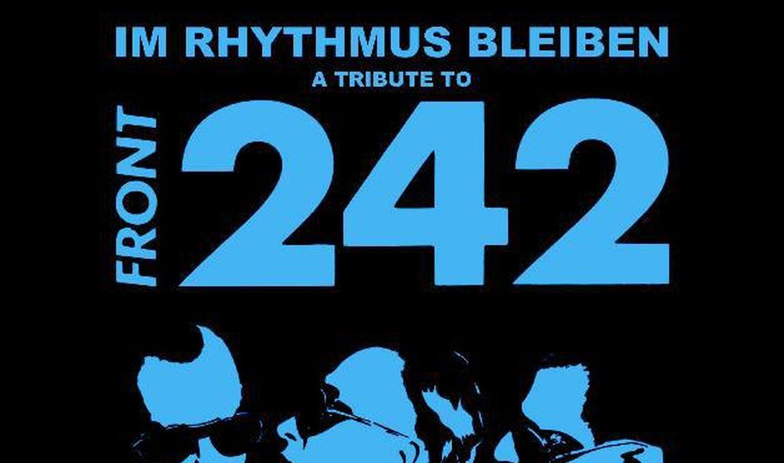 Expected in March: the Front 242 tribute'Im Rhythms Bleiben (A Tribute To Front 242)' 3CD set