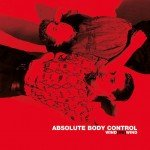 Absolute Body Control sees 2007 album 'Wind(Re)Wind' released as 2LP set on red vinyl with 3 extra tracks - order now