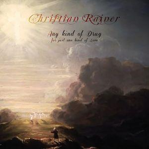 Christian Rainer – Any Kind Of Drug For Just One Kind Of Love