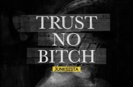 Junksista – Trust No Bitch