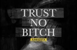 Junksista – Trust No Bitch