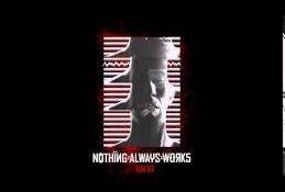 Nothing:Always:Works – In It