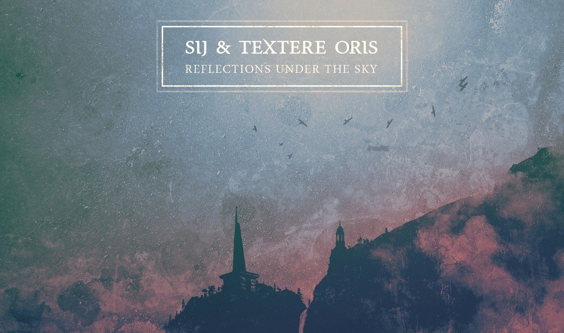 Cryo Chamber welcomes SiJ & Textere Oris to the label -'Reflections under the Sky' album out now