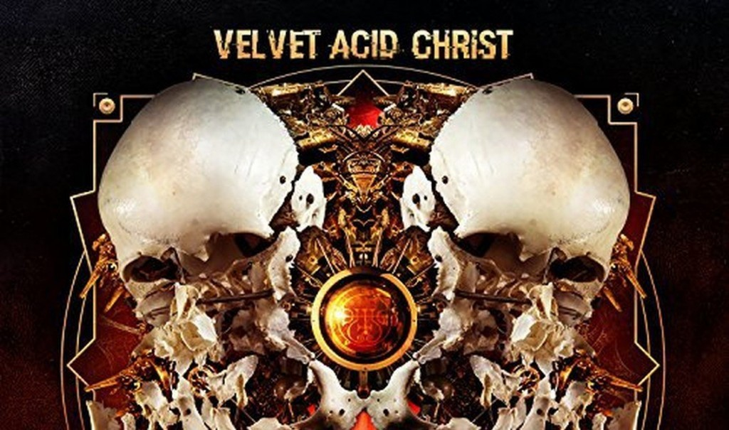 Velvet Acid Christ gets'Greatest Hits' treatment in a remastered version