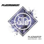 Plazmabeat – Plazmapop / Selection 2011 – 2015