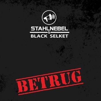 Stahlnebel & Black Selket – Betrug