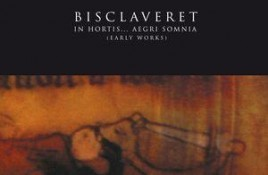 Bisclaveret – In Hortis… Aegri Somnia / Early Works