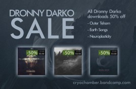 Dronny Darko sale on dark ambient label Cryo Chamber