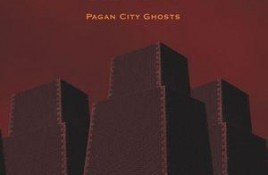Echo West - Pagan City Ghosts