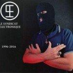 Le Syndicat Electronique – 1996-2016