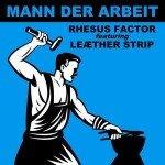 Rhesus Factor featuring Leæther Strip – Mann Der Arbeit