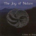 The Joy Of Nature – A Roda Do Tempo