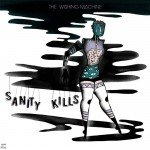 The Wishing Machine – Sanity Kills