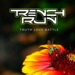Trench Run – Truth Love Battle