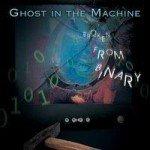Ghost In The Machine – Broken From Binary