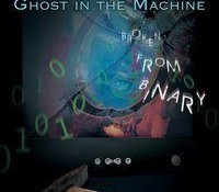 Ghost In The Machine – Broken From Binary