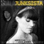 Junksista – American Love Story