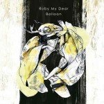 Ruby My Dear – Balloon