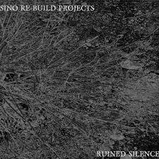 Sino Re-Build Projects – Ruined Silence