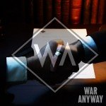 War Anyway – War For Peace
