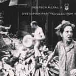 Deutsch Nepal – Dystopian Partycollection II