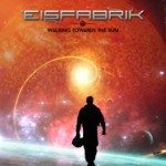 Eisfabrik – Walking Towards The Sun