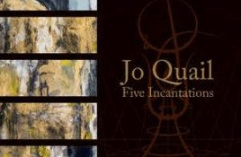 Jo Quail – Five Incantations
