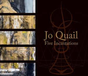 Jo Quail – Five Incantations