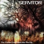 Servitor – The Forest Crept Back Into The City…