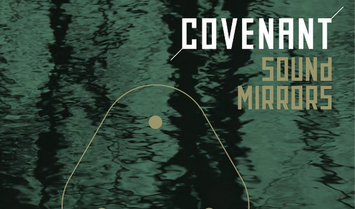 Covenant releases 4-track EP'Sound Mirrors' on vinyl and CD - order your copy now