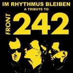The 'Im Rhythmus bleiben (A Tribute to Front 242)' set gets re-released in yellow on 242 copies - you can order your copy here