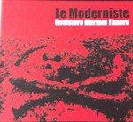 Le Moderniste – Desistere Mortem Timere