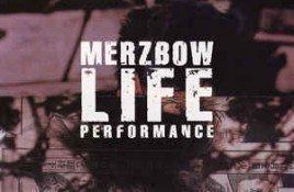 Merzbow – Life Performance
