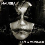 Naurea – I Am A Monster