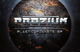 Prozium launches debut single, the electro infested dubstep 'Plastic Planets' 7-tracker - listen here