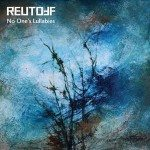 Reutoff – No One's Lullabies