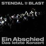 Stendal Blast – Ein Abschied / Das Letzte Konzert