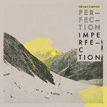 Drumcomplex - Perfection Is Imperfection