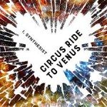I, Synthesist – Circus Ride To Venus (
