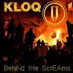 Kloq – Behind The Screams