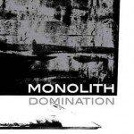 Monolith – Domination