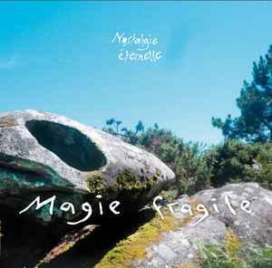 Nostalgie Eternelle – Magie Fragile