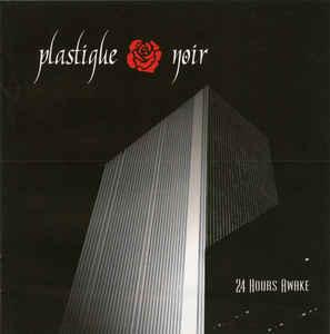 Plastique Noir – 24 Hours Awake
