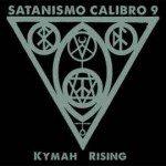 Satanismo Calibro 9 – Kymah Rising