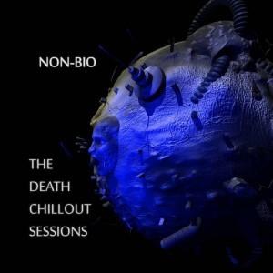 Non-Bio – The Death Chillout Sessions