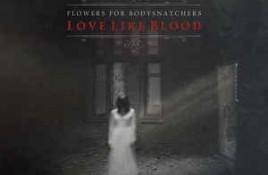 Flowers For Babysnatchers – Love Like Blood
